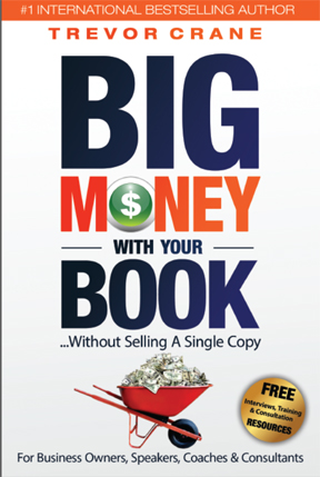 BIG MONEY WITH YOUR BOOK interview by ILONA SELKE with TREVOR CRANE
