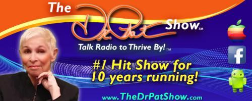 The Dr. Pat Show: Talk Radio to Thrive By! About the book DREAM BIG by ILONA SELKE