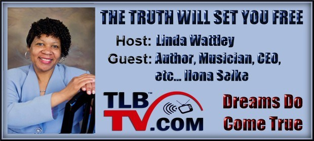 TLBTV: The TRUTH with set your FREE by Linda D. Wattley with Ilona Selke