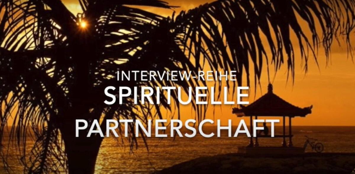 "Interview-Reihe ""SPIRITUELLE PARTNERSCHAFT"""